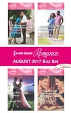 Harlequin Romance August 2017 Box Set - An Anthology ebook by Kate Hardy, Susan Meier, Therese Beharrie,...