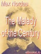 Malady of the Century ebook by Max Nordau