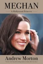 Meghan - A Hollywood Princess ebook by Andrew Morton