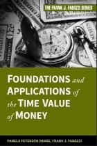 Foundations and Applications of the Time Value of Money ebook by Pamela Peterson Drake, Frank J. Fabozzi