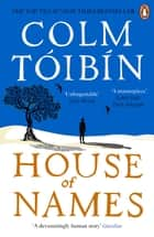 House of Names ebook by Colm Tóibín