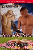 Need You Now ebook by E. A. Reynolds