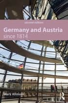 Germany and Austria since 1814 ebook by Mark Allinson