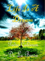 Life Is A Dream ebook by Pedro Calderon De La Barca,Edward Fitzgerald,Murat Ukray