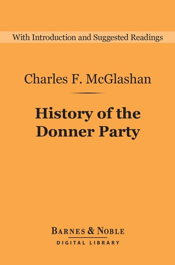 History of the Donner Party (Barnes & Noble Digital Library) - A Tragedy of the Sierra ebook by Charles McGlashan