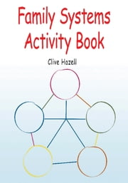 Family Systems Activity Book ebook by Clive Hazell