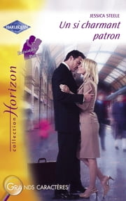 Un si charmant patron (Harlequin Horizon) ebook by Jessica Steele