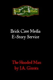The Hooded Man (Immortal Sherwood) ebook by J.A. Giunta