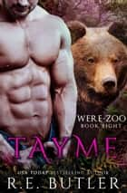 Tayme (Were Zoo Book Eight) ebook by
