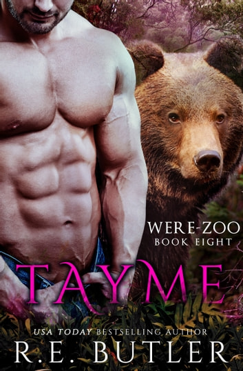 Tayme (Were Zoo Book Eight) ebook by R.E. Butler