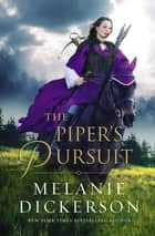 The Piper's Pursuit ebook by Melanie Dickerson