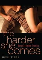 The Harder She Comes ebook by D. L. King