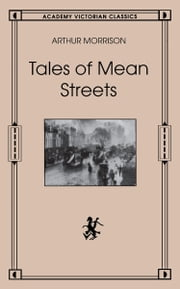 Tales of Mean Streets ebook by Arthur Morrison