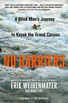 No Barriers ebook by Erik Weihenmayer,Buddy Levy