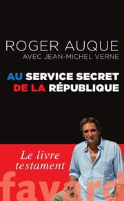 Au service secret de la République ebook by Roger Auque,Jean-Michel Verne