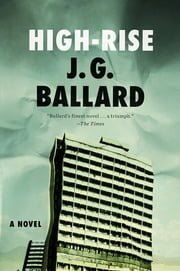 High-Rise: A Novel ebook by J. G. Ballard