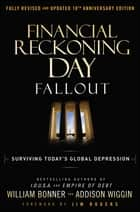 Financial Reckoning Day Fallout ebook by Addison Wiggin,Will Bonner
