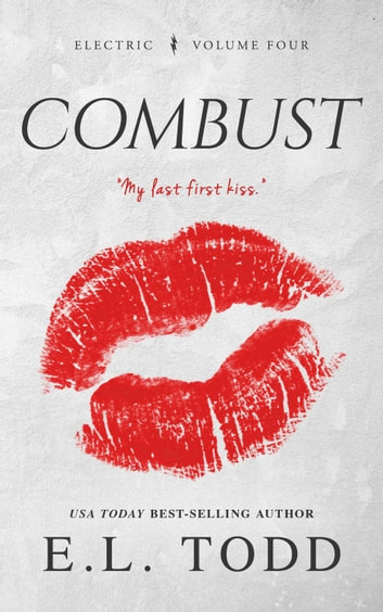 Combust (Electric Series #4) - Electric, #4 ebook by E. L. Todd