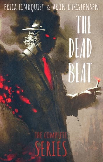 The Dead Beat: The Complete Series ebook by Erica Lindquist,Aron Christensen