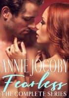 Fearless The Complete Series ebook by Annie Jocoby
