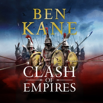 Clash of Empires - A thrilling novel about the Roman invasion of Greece audiobook by Ben Kane