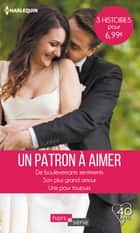 Un patron à aimer - De bouleversants sentiments - Son plus grand amour - Unis pour toujours ebook by Chantelle Shaw, Sue MacKay, Jennie Adams