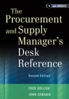 The Procurement and Supply Manager's Desk Reference ebook by Fred Sollish, John Semanik