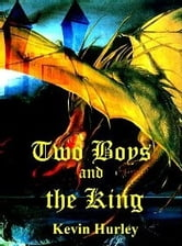 Two Boys and the King ebook by Kevin Hurley