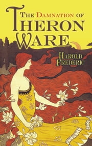 The Damnation of Theron Ware ebook by Harold Frederic