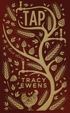 Tap - A Love Story ebook by Tracy Ewens