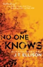 No One Knows eBook por J.T. Ellison