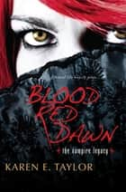 Blood Red Dawn eBook by Karen E. Taylor