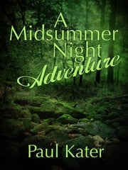 A Midsummer Night Adventure ebook by Paul Kater