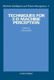 Techniques for 3-D Machine Perception ebook by Rosenfeld, A.