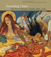 Ascending Chaos - The Art of Masami Teraoka 1966-2006 ebook by Masami Teraoka,Alison Bing,Catharine Clark,Eleanor Heartly,Kathryn Hoffman