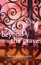 Beyond the Grave ebook by Mara Purnhagen