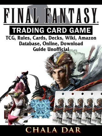 Final Fantasy Trading Card Game TCG, Rules, Cards, Decks, Wiki, Amazon,  Database, Online, Download, Guide Unofficial