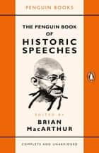 The Penguin Book of Historic Speeches ebook by Brian MacArthur, Brian MacArthur