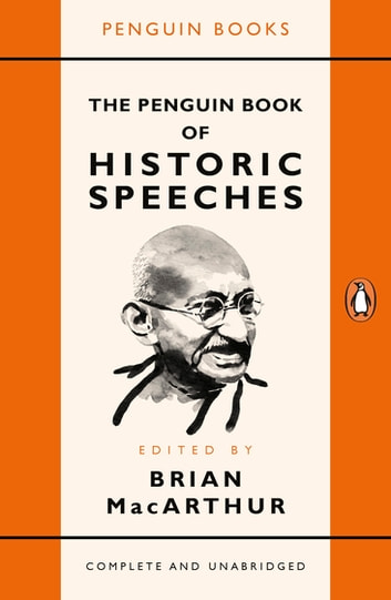 The Penguin Book of Historic Speeches ebook by Brian MacArthur