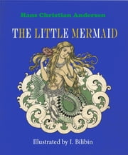 The Little Mermaid ebook by Hans Christian Andersen,Susannah Mary Paull,Ivan Bilibin