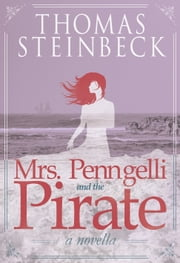 Mrs. Penngelli and the Pirate ebook by Thomas Steinbeck