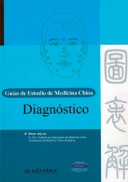 Diagnóstico. Guías de Estudio de Medicina China ebook by Chen Jia-xu
