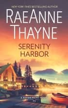Serenity Harbor (Haven Point, Book 6) 電子書 by RaeAnne Thayne