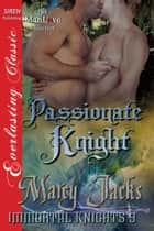 Passionate Knight ebook by Marcy Jacks