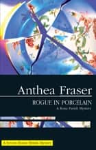 Rogue in Porcelain ebook by Anthea Fraser