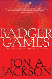 Badger Games - A Detective Sergeant Mulheisen Mystery ebook by Jon A. Jackson