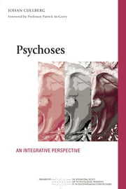 Psychoses - An Integrative Perspective ebook by Johan Cullberg