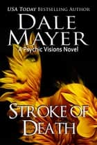 Stroke of Death - A Psychic Vision Novel ebook by Dale Mayer