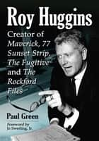 Roy Huggins ebook by Paul Green