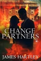 Change Partners ebook by James Hartley